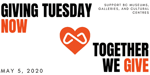 Giving Tuesday supporting BC Museums, galleries and Cultural Centres